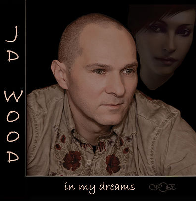 JD Wood In my dreams CD Cover